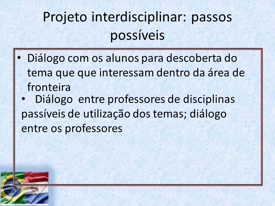 Projeto interdisciplinar: passos possíveis