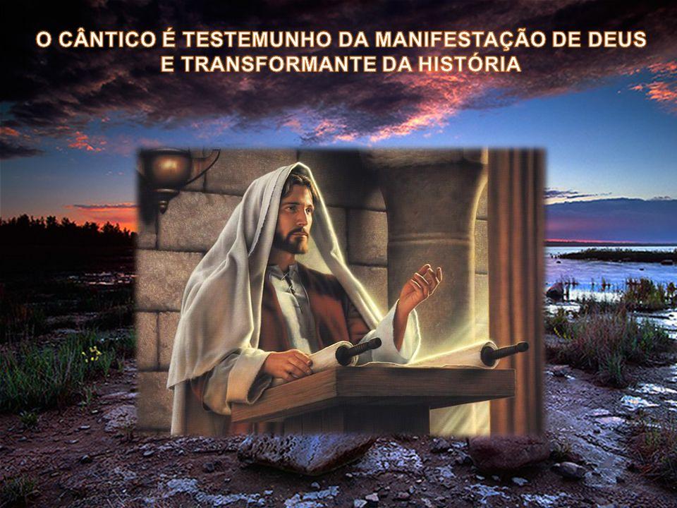 O CÂNTICO É TESTEMUNHO DA MANIFESTAÇÃO DE DEUS