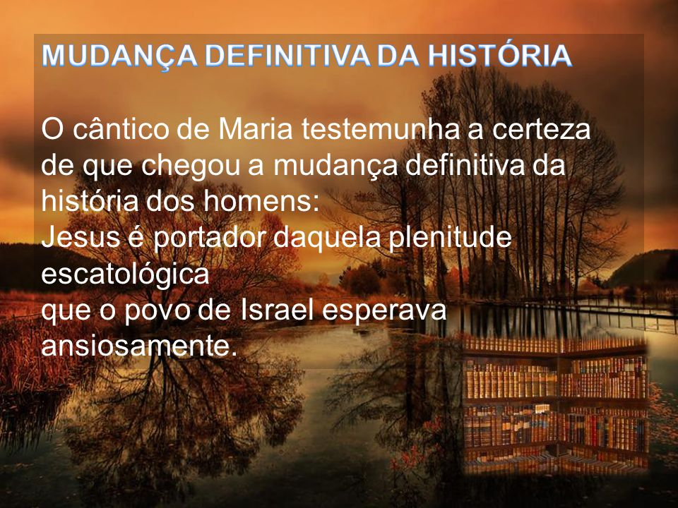 MUDANÇA DEFINITIVA DA HISTÓRIA