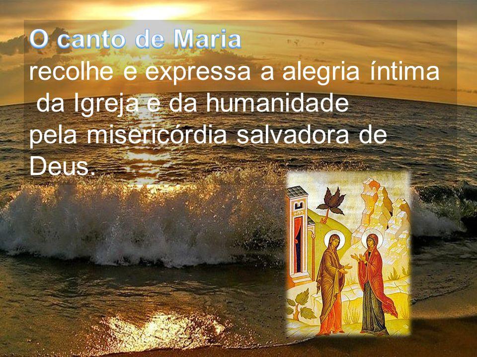 O canto de Maria recolhe e expressa a alegria íntima.