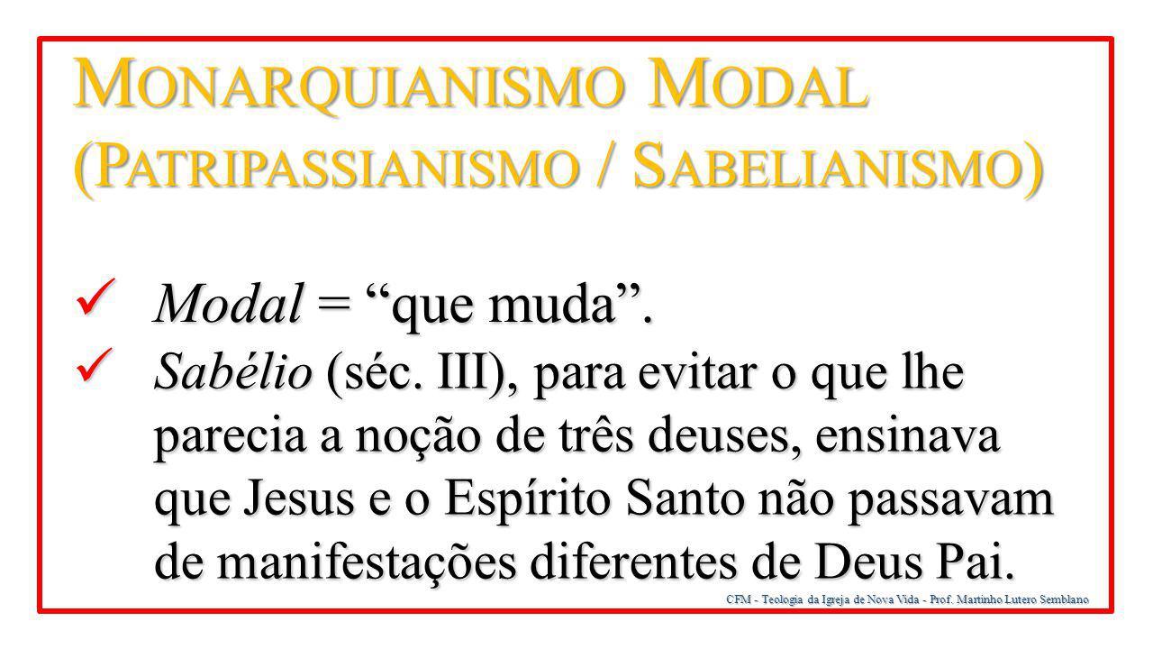 Monarquianismo Modal (Patripassianismo / Sabelianismo)