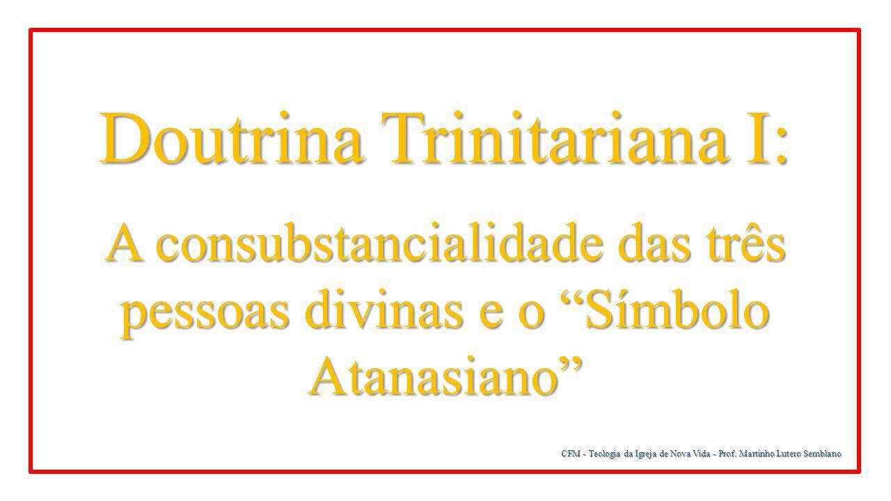 Doutrina Trinitariana I: