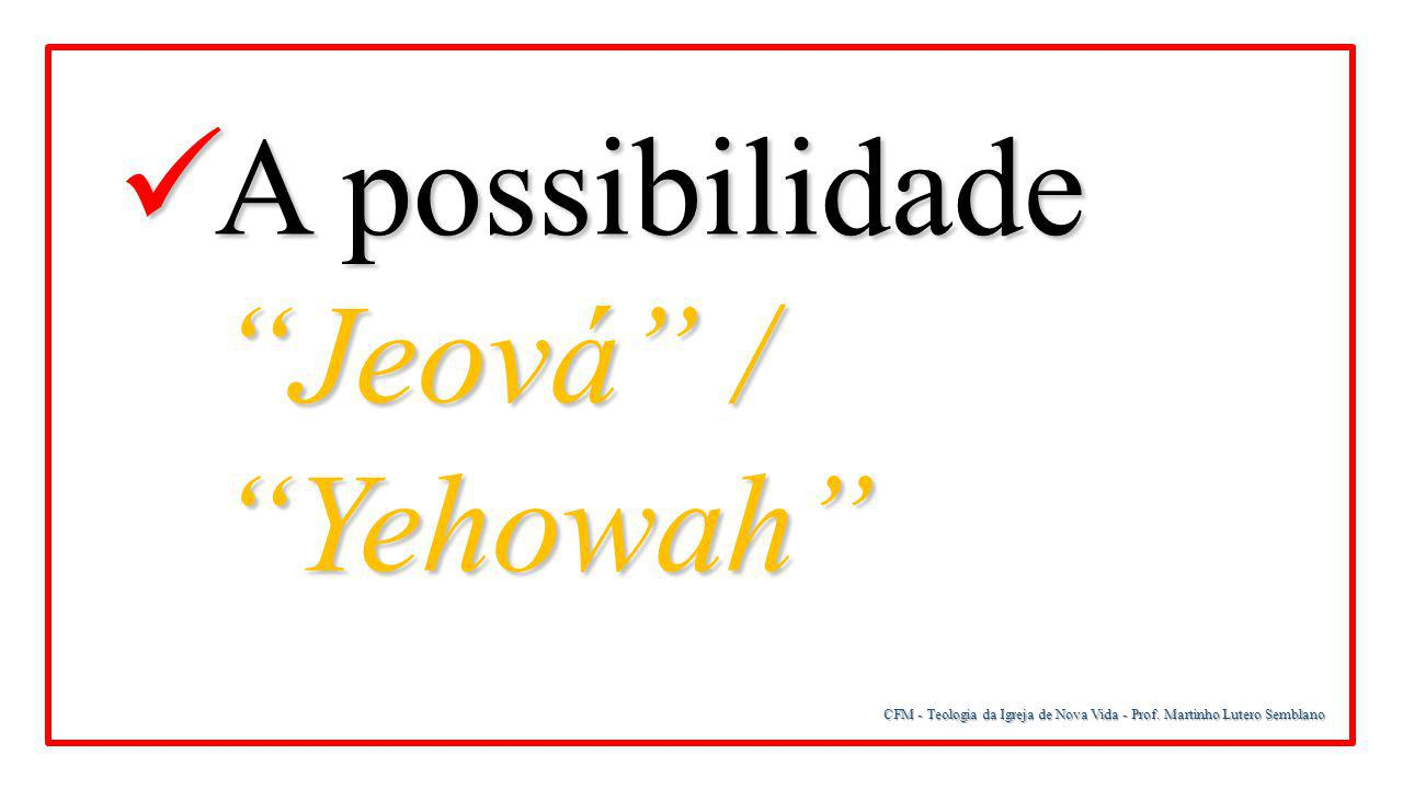 A possibilidade Jeová / Yehowah
