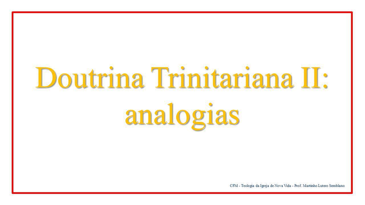 Doutrina Trinitariana II: analogias