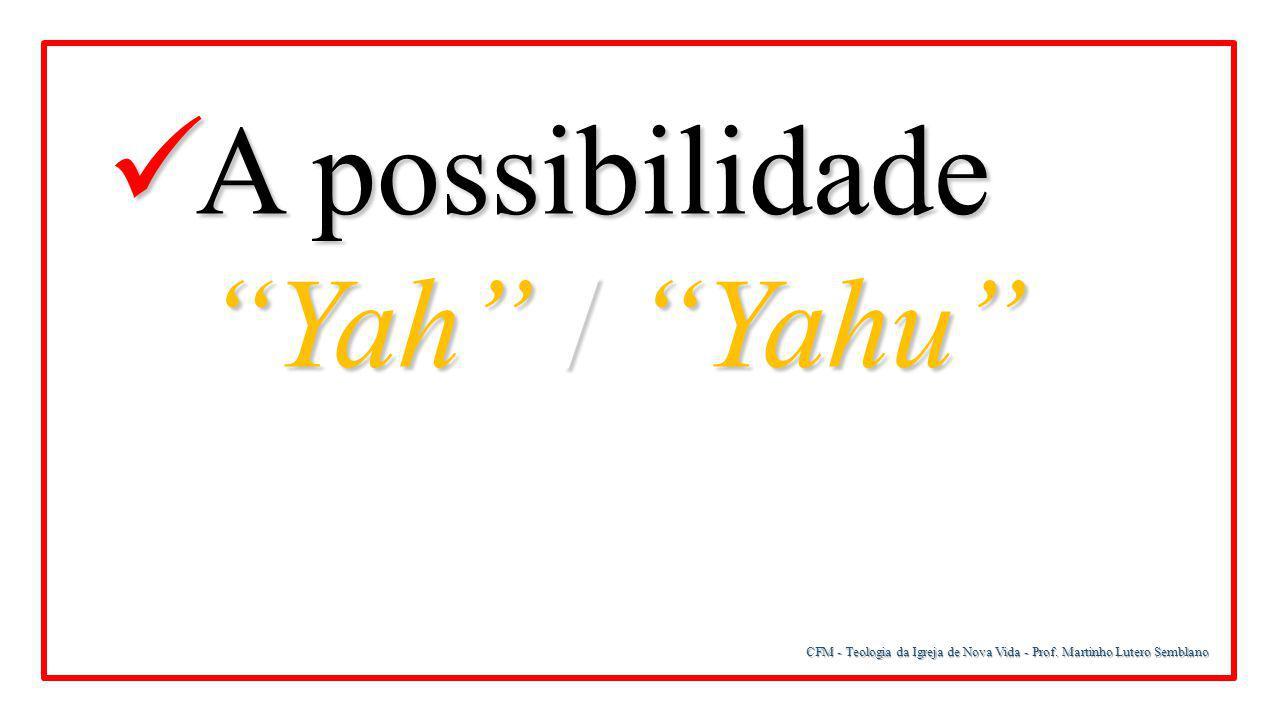 A possibilidade Yah / Yahu