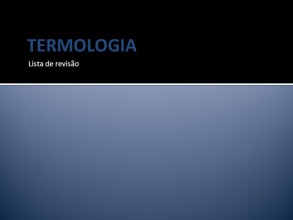 TERMOLOGIA Lista de revisão