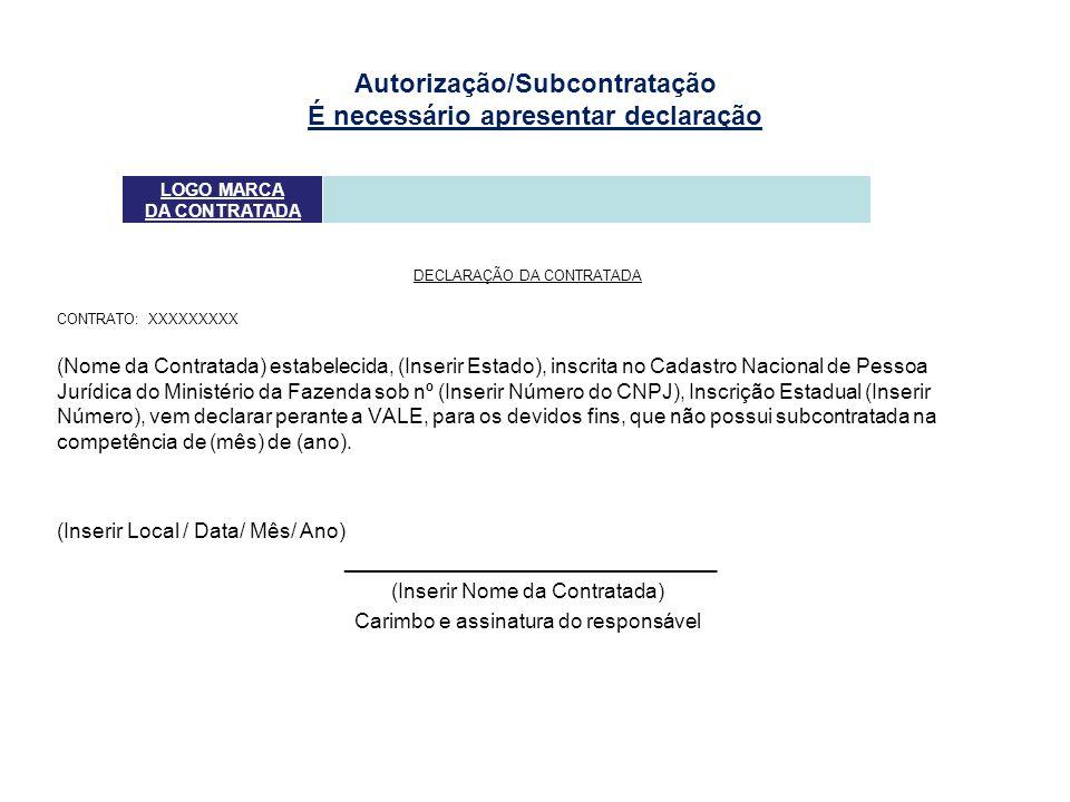 Autorização/Subcontratação É necessário apresentar declaração