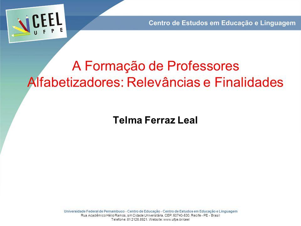 A Formação de Professores Alfabetizadores: Relevâncias e Finalidades