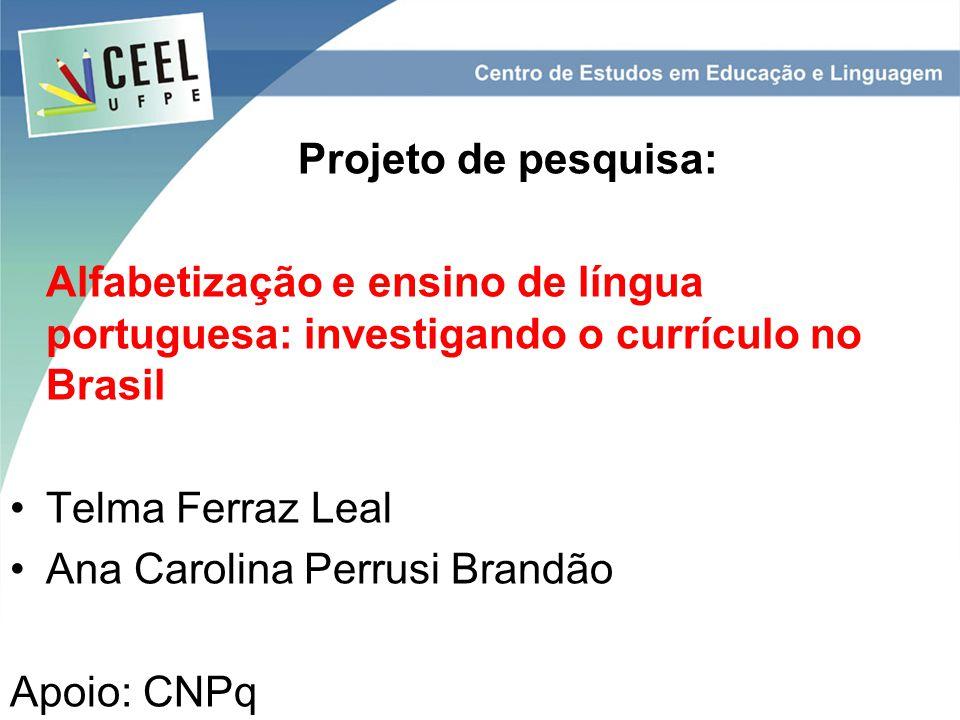 Projeto de pesquisa: Alfabetização e ensino de língua portuguesa: investigando o currículo no Brasil.