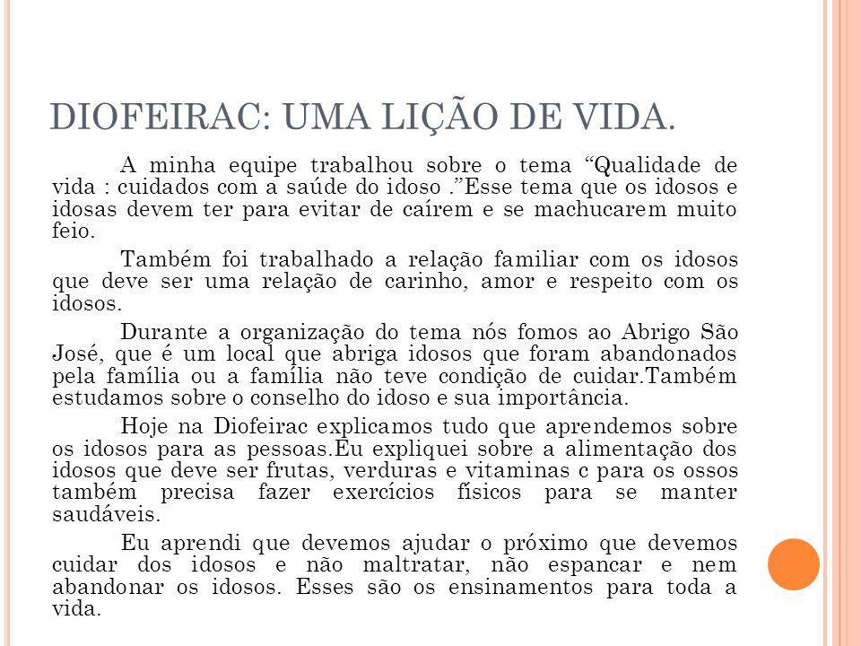 DIOFEIRAC: UMA LIÇÃO DE VIDA.