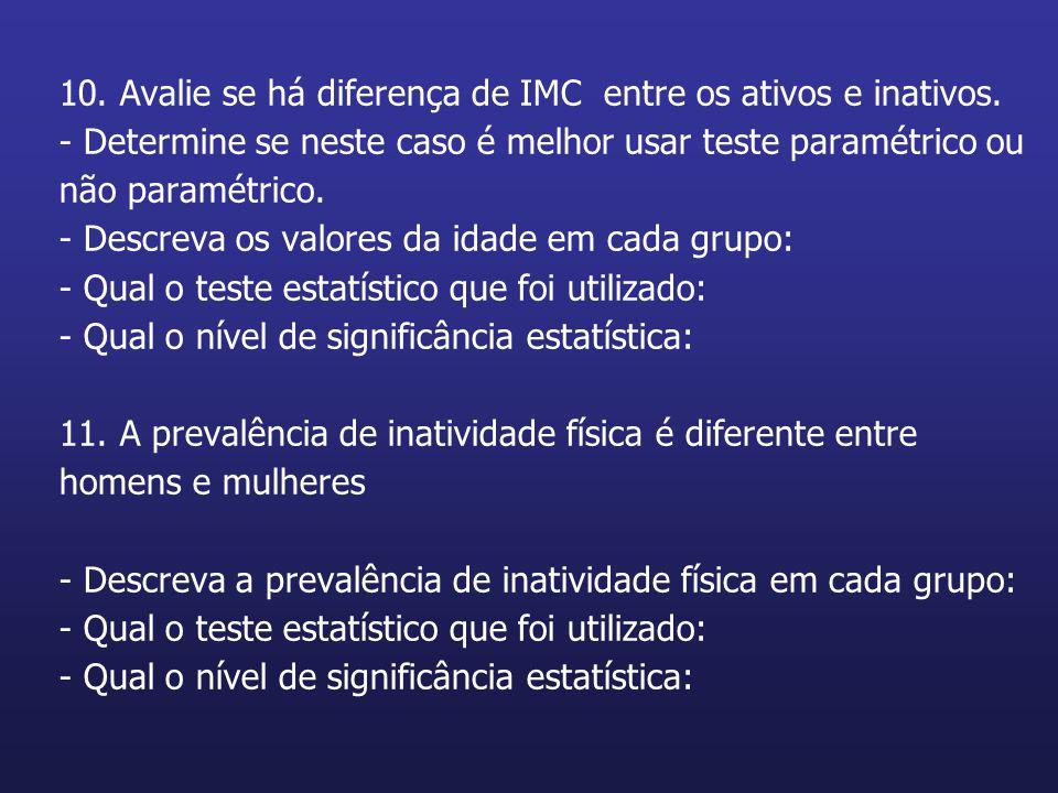 10. Avalie se há diferença de IMC entre os ativos e inativos