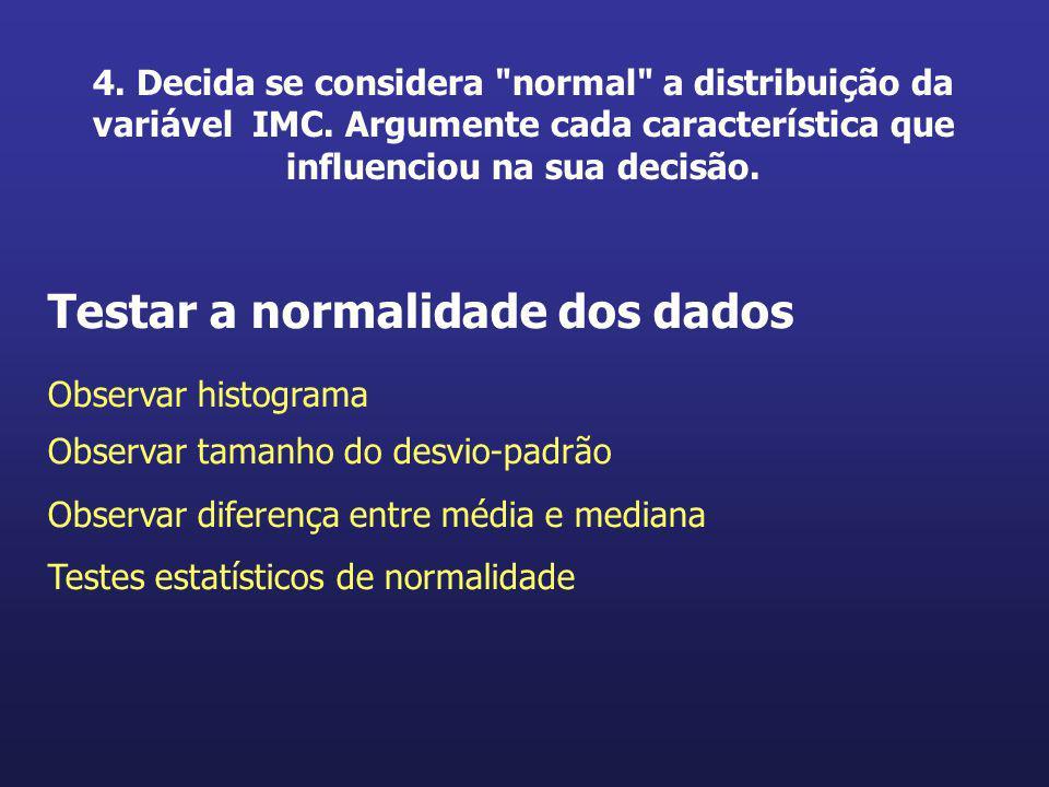 Testar a normalidade dos dados