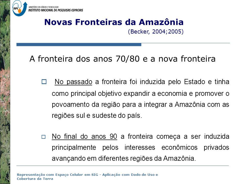 Novas Fronteiras da Amazônia (Becker, 2004;2005)