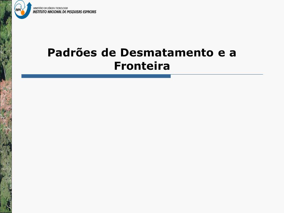 Padrões de Desmatamento e a Fronteira