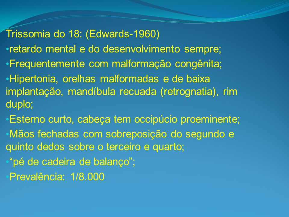 Trissomia do 18: (Edwards-1960)