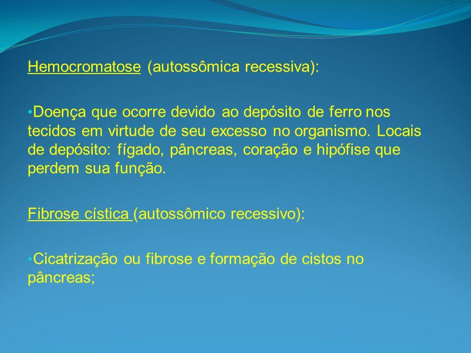 Hemocromatose (autossômica recessiva):