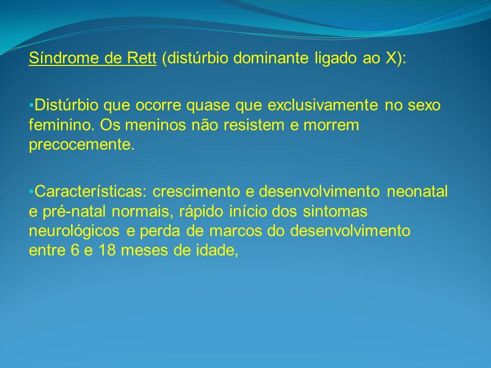 Síndrome de Rett (distúrbio dominante ligado ao X):