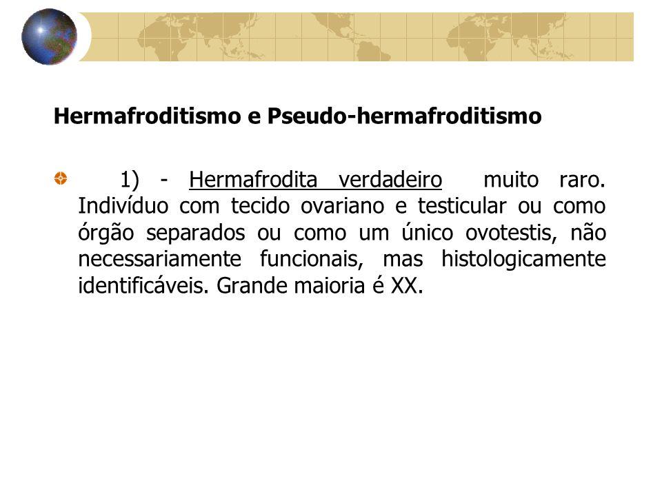 Hermafroditismo e Pseudo-hermafroditismo