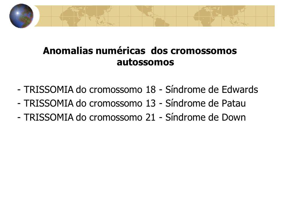 Anomalias numéricas dos cromossomos autossomos