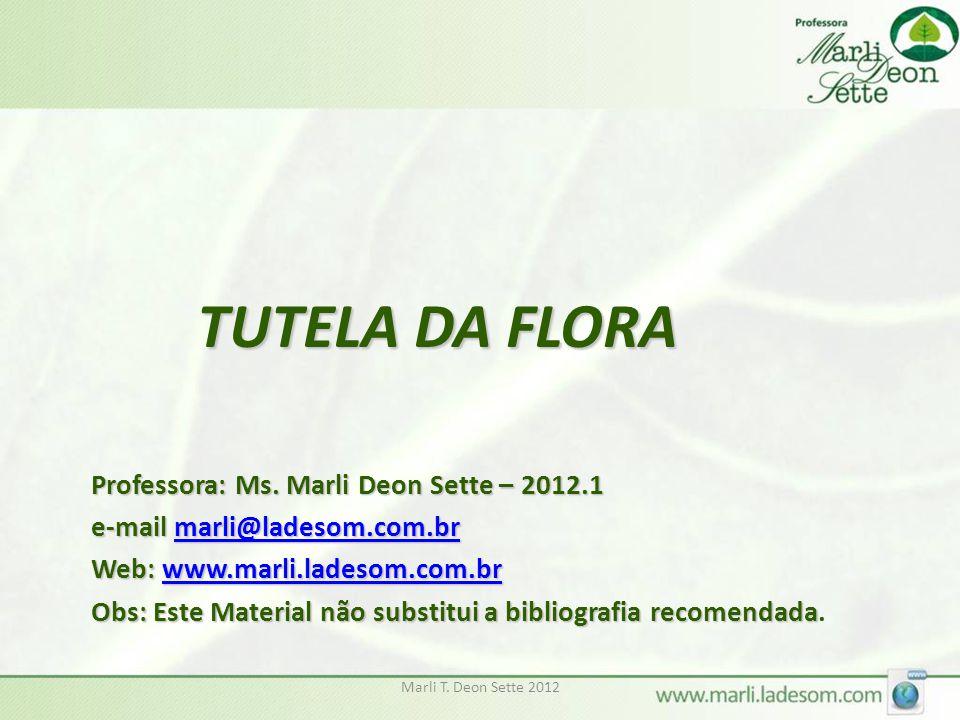 TUTELA DA FLORA Professora: Ms. Marli Deon Sette – 2012.1