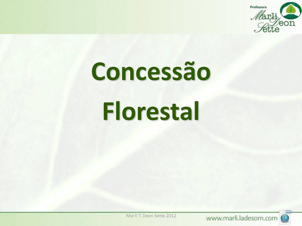 Concessão Florestal Marli T. Deon Sette 2012
