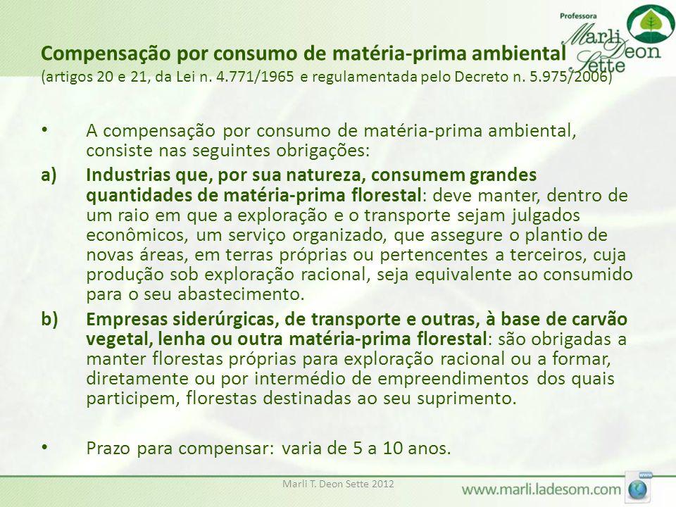 Compensação por consumo de matéria-prima ambiental (artigos 20 e 21, da Lei n. 4.771/1965 e regulamentada pelo Decreto n. 5.975/2006)