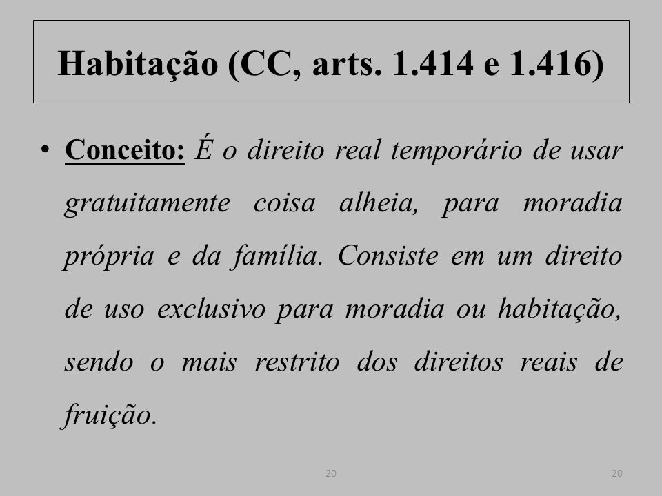 Habitação (CC, arts. 1.414 e 1.416)