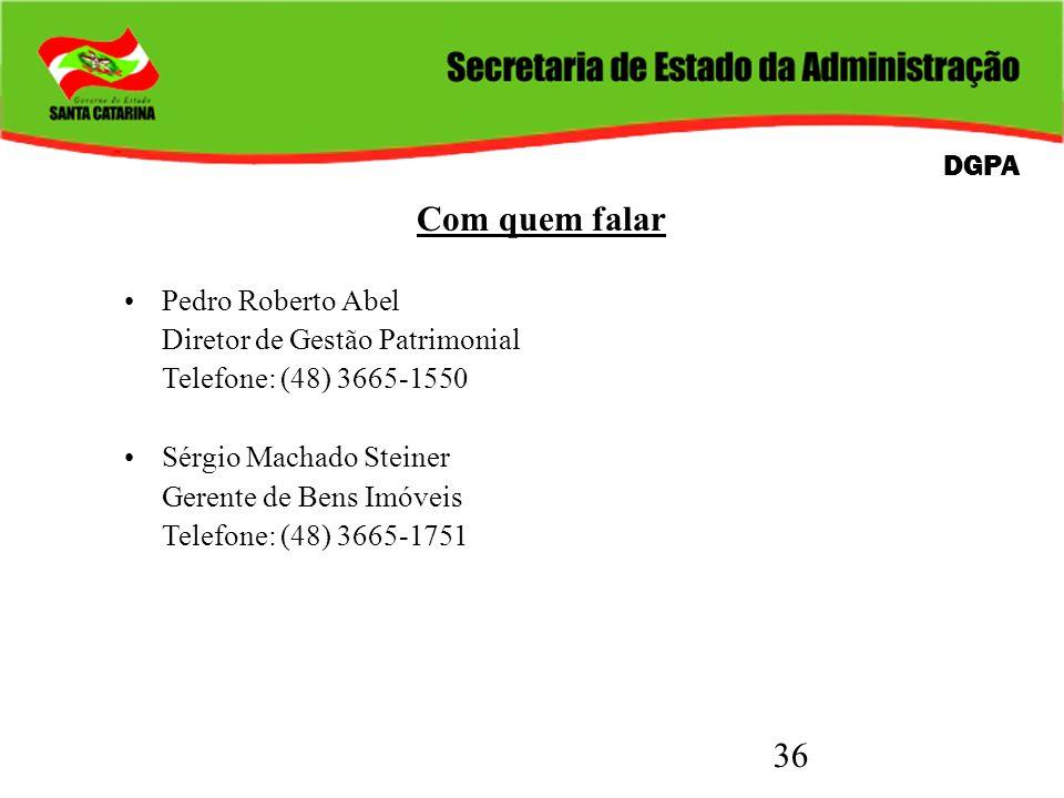 Com quem falar DGPA Pedro Roberto Abel Diretor de Gestão Patrimonial