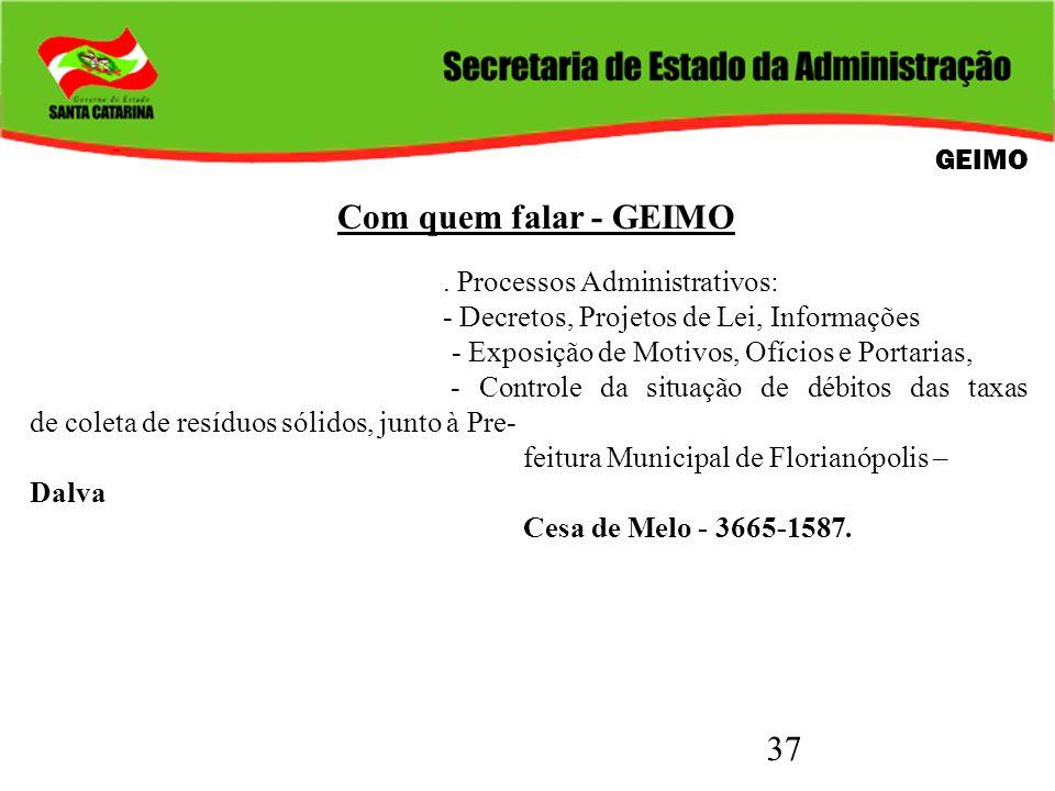 Com quem falar - GEIMO GEIMO . Processos Administrativos: