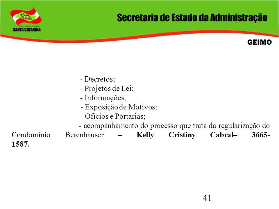 GEIMO - Decretos; - Projetos de Lei; - Informações; - Exposição de Motivos; - Ofícios e Portarias;