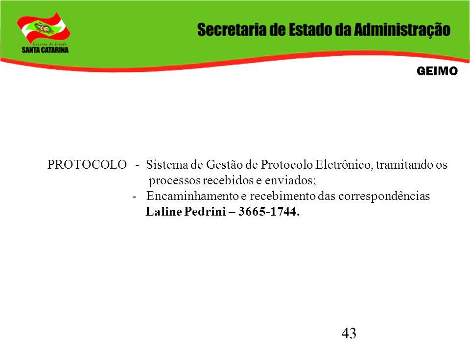 GEIMO PROTOCOLO - Sistema de Gestão de Protocolo Eletrônico, tramitando os. processos recebidos e enviados;