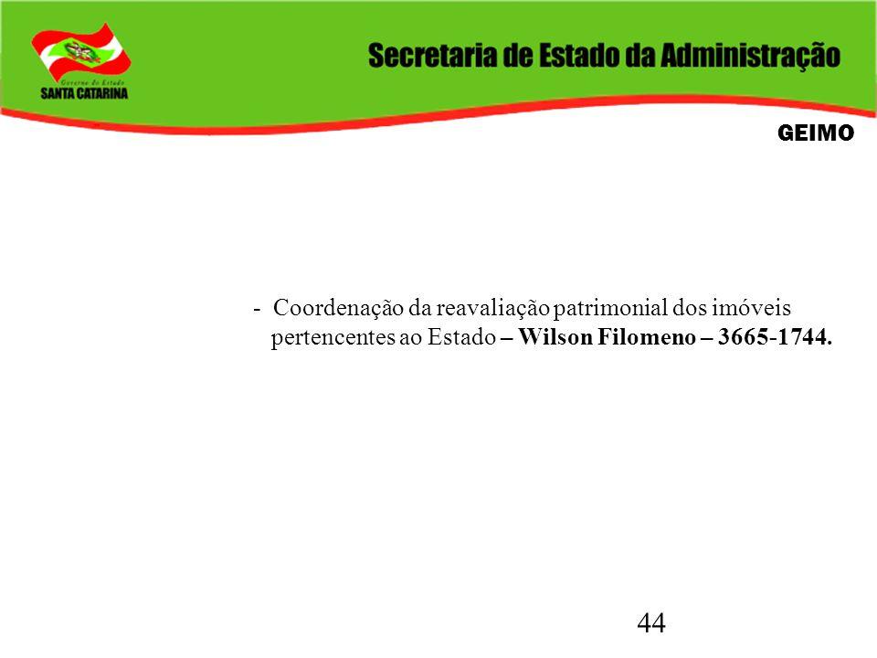 GEIMO - Coordenação da reavaliação patrimonial dos imóveis.