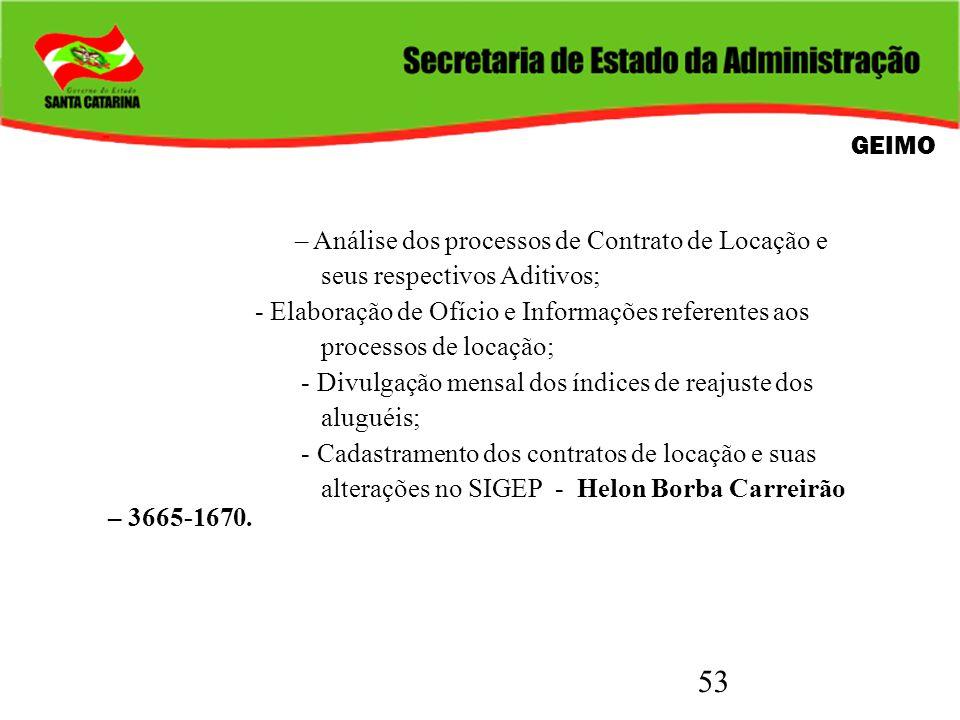 GEIMO – Análise dos processos de Contrato de Locação e. seus respectivos Aditivos; - Elaboração de Ofício e Informações referentes aos.