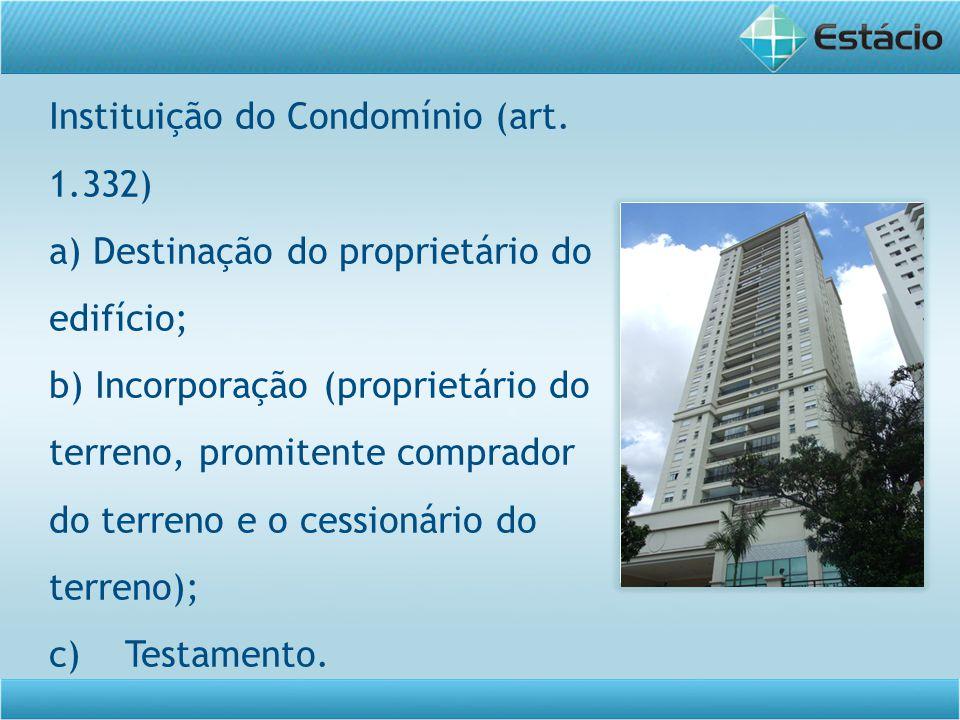 Instituição do Condomínio (art. 1.332)