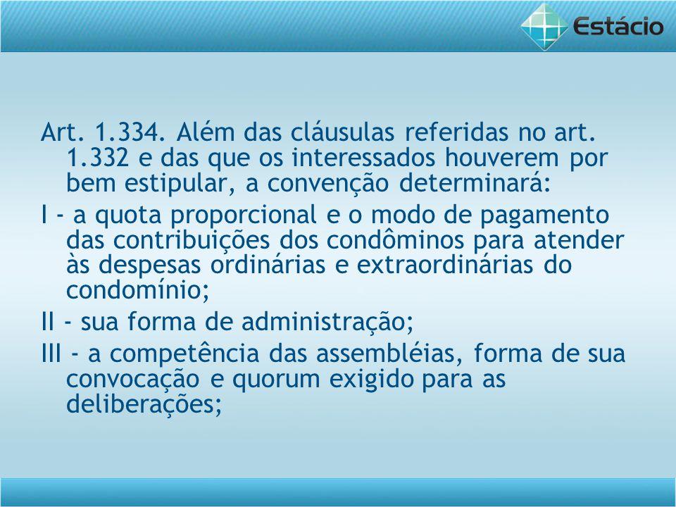 Art. 1. 334. Além das cláusulas referidas no art. 1