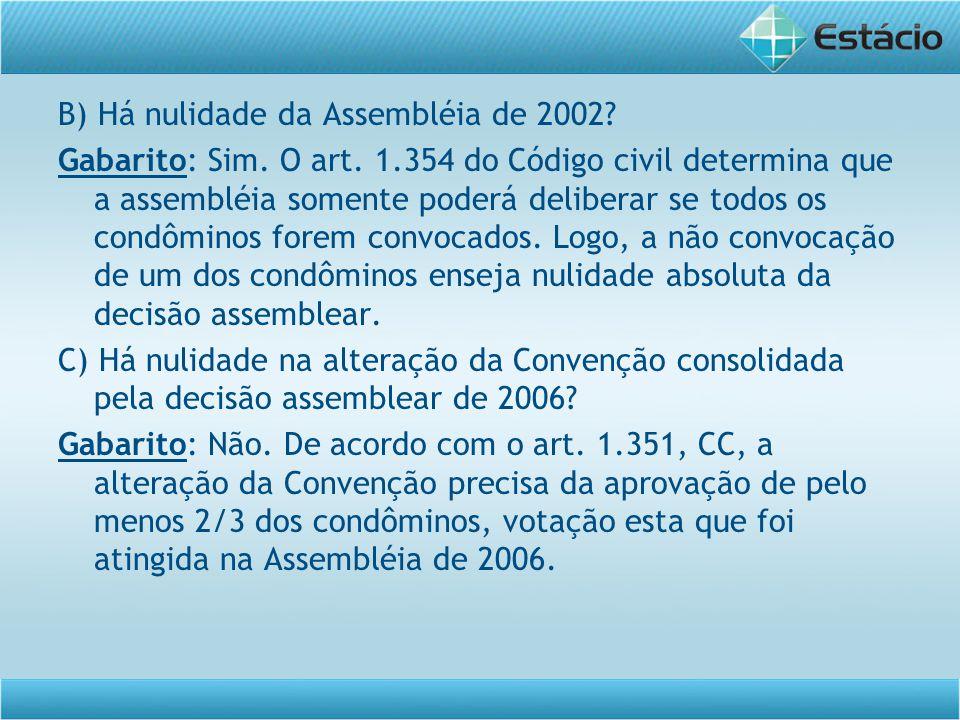B) Há nulidade da Assembléia de 2002