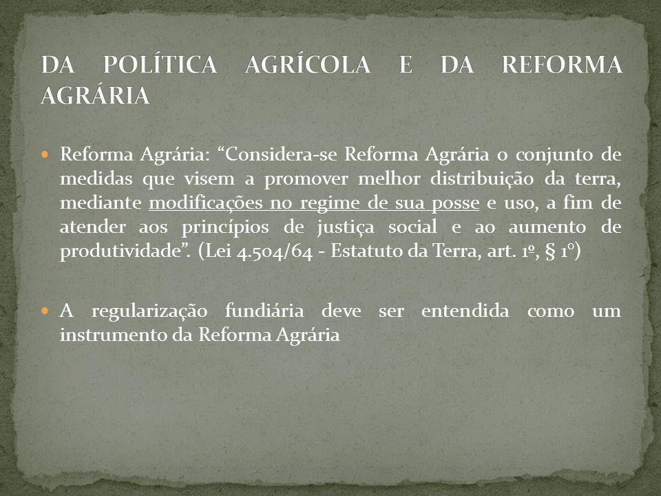 DA POLÍTICA AGRÍCOLA E DA REFORMA AGRÁRIA
