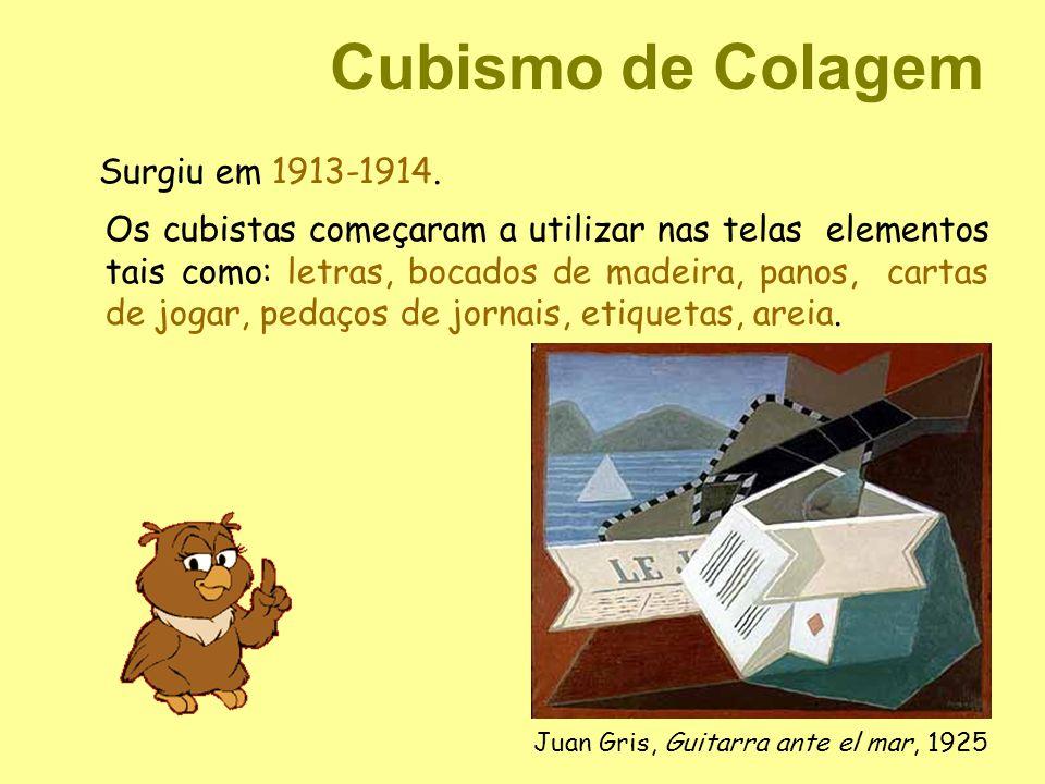 Cubismo de Colagem Surgiu em 1913-1914.