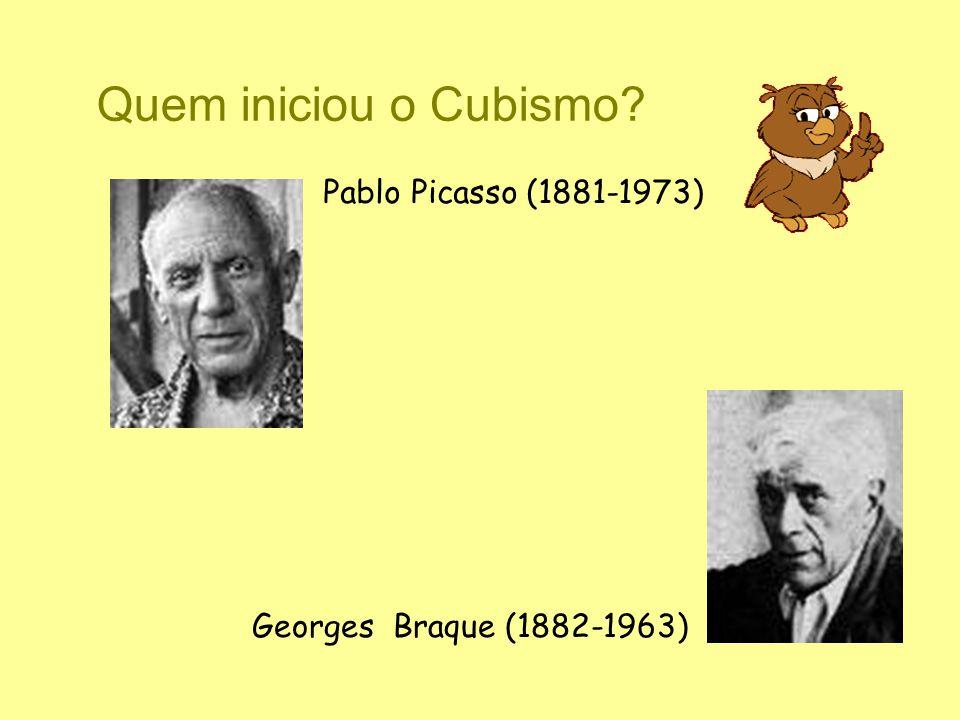 Quem iniciou o Cubismo Pablo Picasso (1881-1973)
