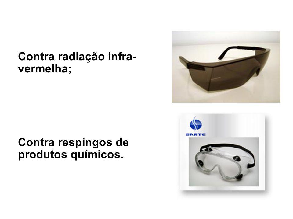 Contra radiação infra-vermelha; Contra respingos de produtos químicos.