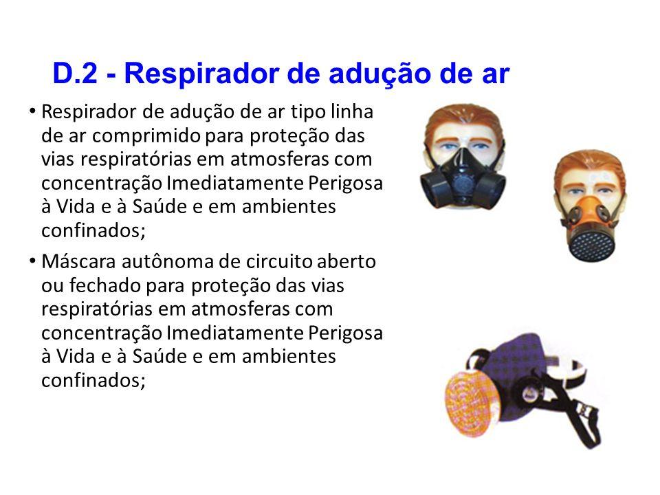 D.2 - Respirador de adução de ar