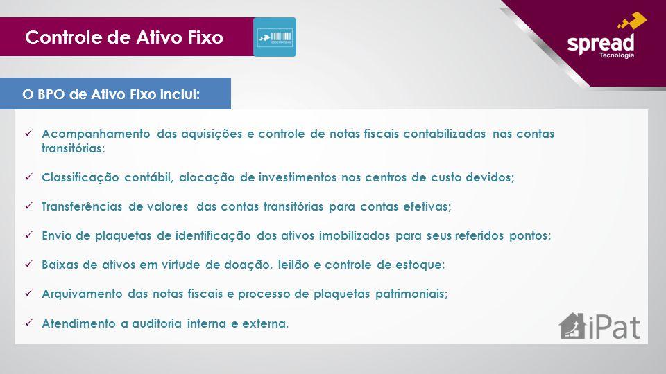 Controle de Ativo Fixo O BPO de Ativo Fixo inclui: