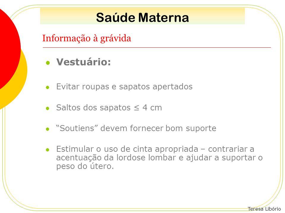 Saúde Materna Informação à grávida Vestuário: