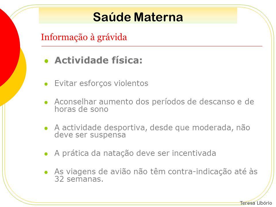 Saúde Materna Informação à grávida Actividade física: