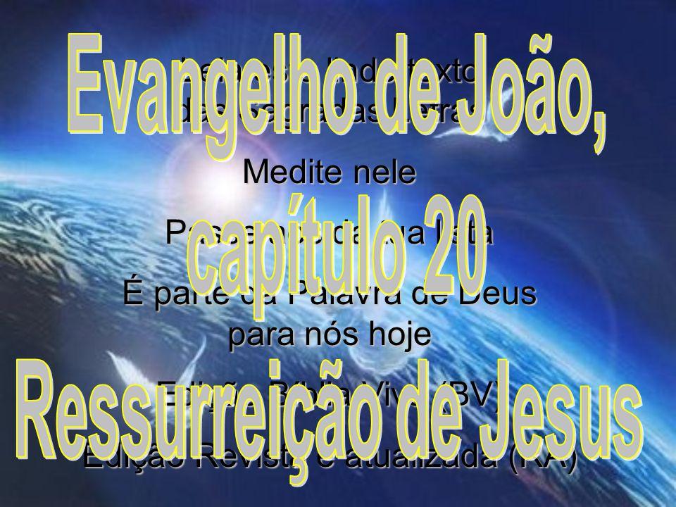Evangelho de João, capítulo 20 Ressurreição de Jesus