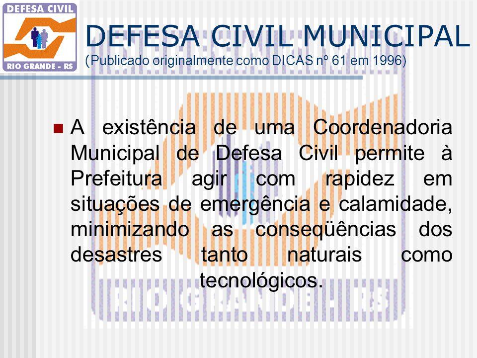 DEFESA CIVIL MUNICIPAL (Publicado originalmente como DICAS nº 61 em 1996)