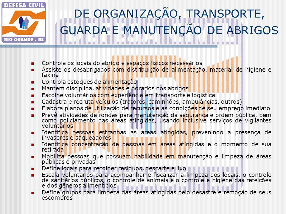 DE ORGANIZAÇÃO, TRANSPORTE, GUARDA E MANUTENÇÃO DE ABRIGOS