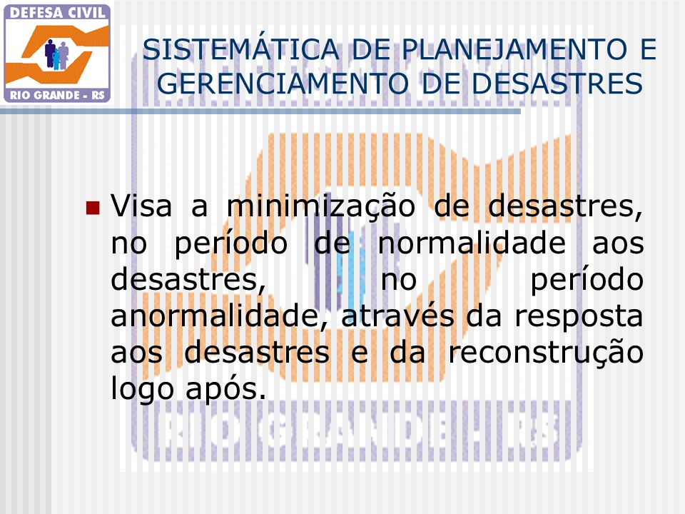 SISTEMÁTICA DE PLANEJAMENTO E GERENCIAMENTO DE DESASTRES