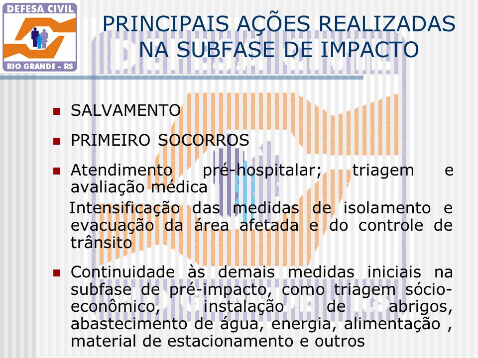 PRINCIPAIS AÇÕES REALIZADAS NA SUBFASE DE IMPACTO