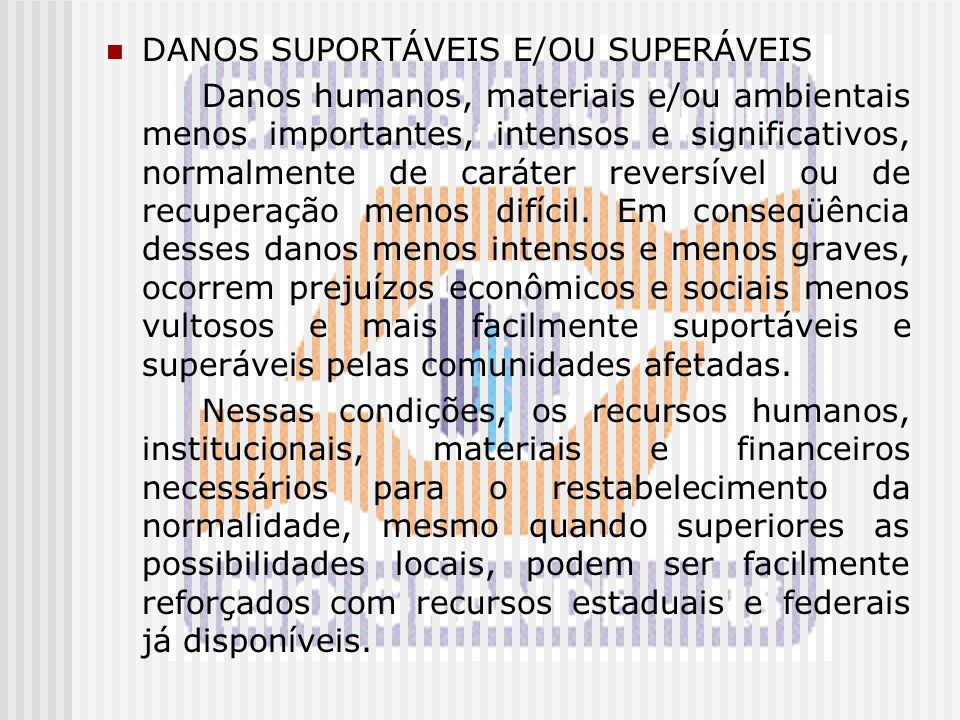 DANOS SUPORTÁVEIS E/OU SUPERÁVEIS